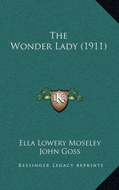 The Wonder Lady (1911) by Ella Lowery Moseley