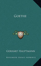 Goethe by Gerhart Hauptmann