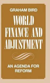 World Finance and Adjustment by Graham Bird