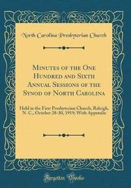 Minutes of the One Hundred and Sixth Annual Sessions of the Synod of North Carolina by North Carolina Presbyterian Church