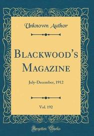 Blackwood's Magazine, Vol. 192 by Unknown Author image