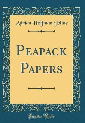 Peapack Papers (Classic Reprint) by Adrian Hoffman Joline image