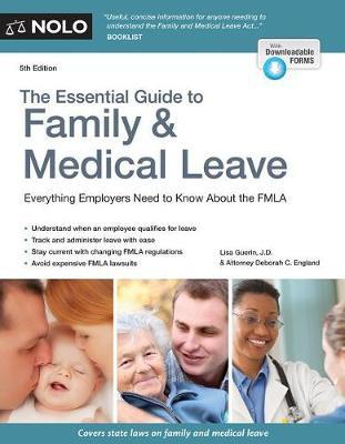 The Essential Guide to Family & Medical Leave by Lisa Guerin