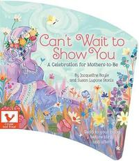 Can't Wait to Show You by Jacqueline Boyle
