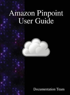 Amazon Pinpoint User Guide by Documentation Team image