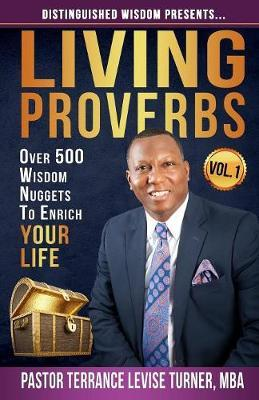 "Distinguished Wisdom Presents . . . ""living Proverbs""-Vol.1 by Terrance Levise Turner"