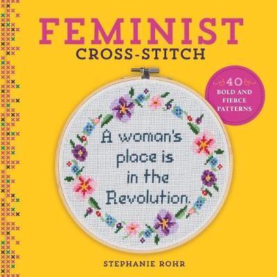 Feminist Cross-Stitch by Stephanie Rohr