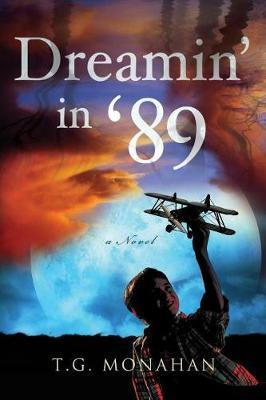 Dreamin' in '89 by T G Monahan