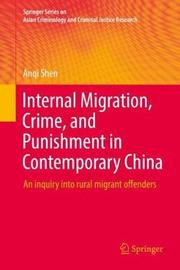 Internal Migration, Crime, and Punishment in Contemporary China by Anqi Shen