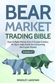 Bear Market Trading Bible by Bradley Lakeman