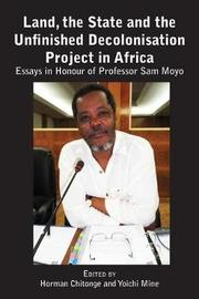 Land, the State & the Unfinished Decolonisation Project in Africa image
