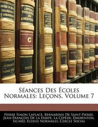 Sances Des Coles Normales: Leons, Volume 7 by Bernardin De Saint Pierre