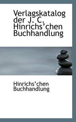 Verlagskatalog Der J. C. Hinrichsachen Buchhandlung by Hinrichsachen Buchhandlung