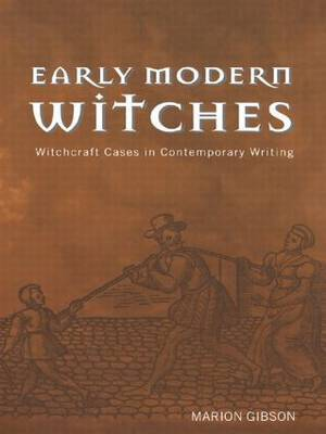 Early Modern Witches by Marion Gibson