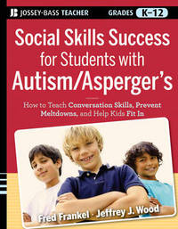 Social Skills Success for Students with Autism / Asperger's by Fred D. Frankel