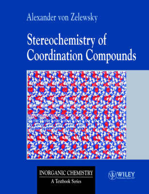 Stereochemistry of Coordination Compounds by Alexander Von Zelewsky