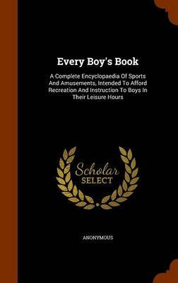 Every Boy's Book by * Anonymous