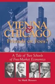 Vienna & Chicago, Friends or Foes? by Mark Skousen image