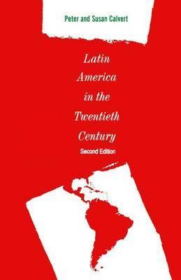 Latin America in the Twentieth Century by Peter Calvert image
