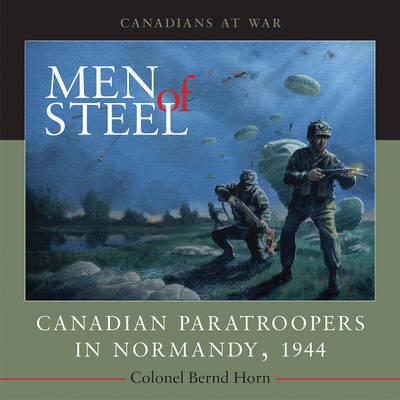 Men of Steel by Bernd Horn