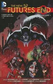 The New 52: Futures End Vol. 1 by Jeff Lemire