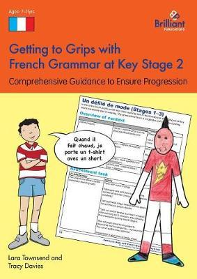 Getting to Grips with French Grammar at Key Stage 2 by Lara Townsend