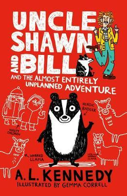 Uncle Shawn and Bill and the Almost Entirely Unplanned Adventure by A.L. Kennedy image