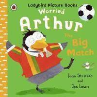 Worried Arthur: Big Match by Joan Stimson