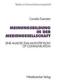 Meinungsbildung in Der Mediengesellschaft by Cornelia Eisenstein