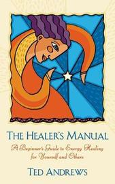 Healer's Manual by Ted Andrews