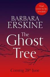 The Ghost Tree by Barbara Erskine