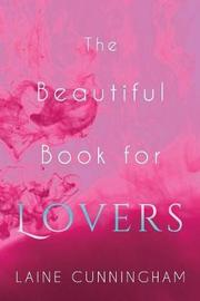 The Beautiful Book for Lovers by Laine Cunningham