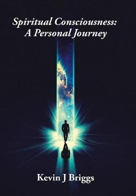 Spiritual Consciousness by Kevin J Briggs image