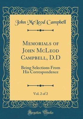 Memorials of John McLeod Campbell, D.D, Vol. 2 of 2 by John McLeod Campbell
