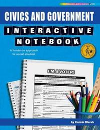 Civics and Government Interactive Notebook by Carole Marsh