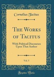 The Works of Tacitus, Vol. 5 by Cornelius Tacitus image