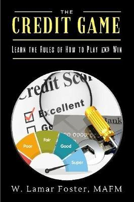 The Credit Game by Mafm W Lamar Foster image