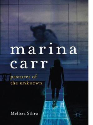 Marina Carr by Melissa Sihra