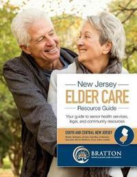 New Jersey Elder Care Resource Guide by Bratton Estate & Elder Care Attorneys