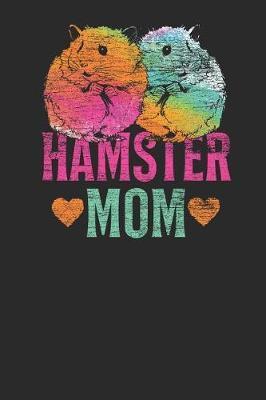 Hamster Mom by Hamster Publishing