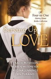 Serving Up Love by Tracie Peterson