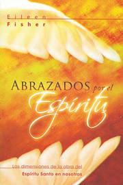 Abrazado Por el Espiritu by Eileen Fisher