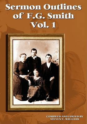 Sermon Outlines of F.G. Smith [Volume One] by Steven V. Williams image