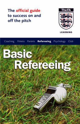 The Official FA Guide to Basic Refereeing by John Baker