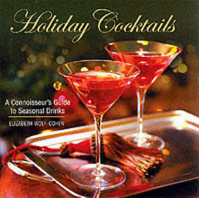 Holiday Cocktails by Elizabeth Wolf-Cohen