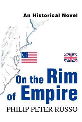 On the Rim of Empire: An Historical Novel by Philip Peter Russo image