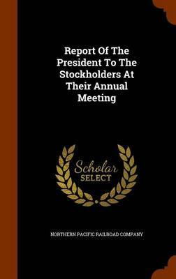 Report of the President to the Stockholders at Their Annual Meeting