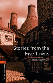 Oxford Bookworms Library: Level 2:: Stories from the Five Towns by Arnold Bennett