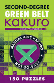 Second-Degree Green Belt Kakuro by Conceptis Puzzles