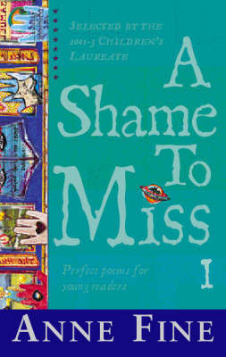 A Shame to Miss Poetry Collection 1, A by Anne Fine image